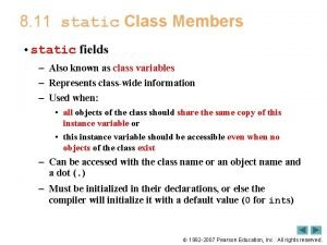 8 11 static Class Members static fields Also