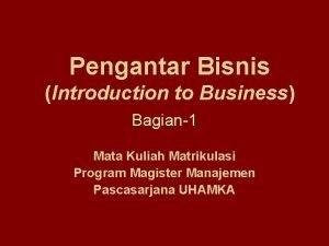 Pengantar Bisnis Introduction to Business Bagian1 Mata Kuliah