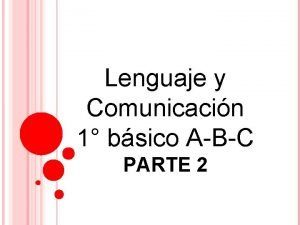 Lenguaje y Comunicacin 1 bsico ABC PARTE 2