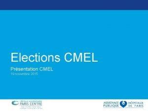 Elections CMEL Prsentation CMEL 19 novembre 2015 Elections