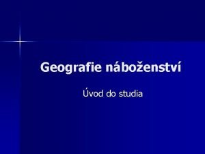 Geografie nboenstv vod do studia Geografie nboenstv strun