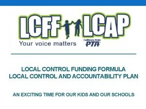 LOCAL CONTROL FUNDING FORMULA LOCAL CONTROL AND ACCOUNTABILITY