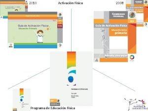 2010 Activacin Fsica Programa de Educacin Fsica 2008