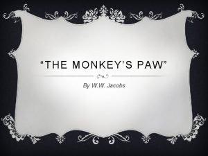 THE MONKEYS PAW By W W Jacobs WARM
