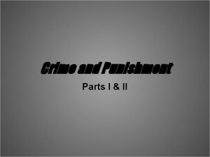 Crime and Punishment Parts I II Crime and