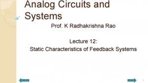 Analog Circuits and Systems Prof K Radhakrishna Rao