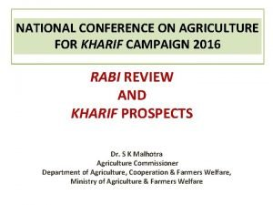 NATIONAL CONFERENCE ON AGRICULTURE FOR KHARIF CAMPAIGN 2016