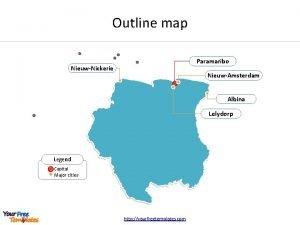 Outline map Paramaribo NieuwNickerie NieuwAmsterdam Albina Lelydorp Legend