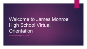 Welcome to James Monroe High School Virtual Orientation