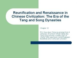 Reunification and Renaissance in Chinese Civilization The Era