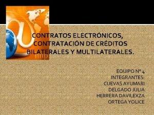 CONTRATOS ELECTRNICOS CONTRATACIN DE CRDITOS BILATERALES Y MULTILATERALES