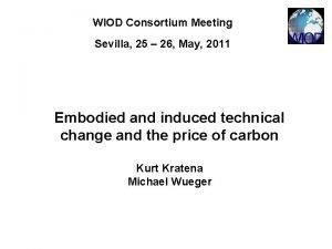 WIOD Consortium Meeting Sevilla 25 26 May 2011