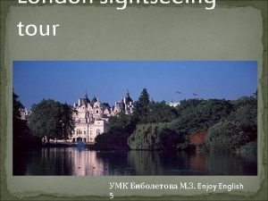 London sightseeing tour Enjoy English 5 What is