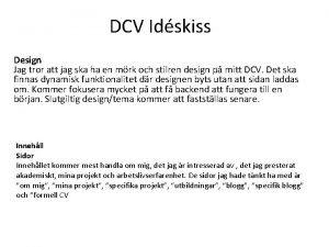 DCV Idskiss Design Jag tror att jag ska