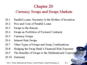 Chapter 20 Currency Swaps and Swaps Markets 20
