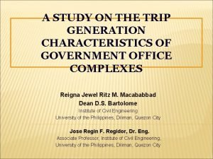 A STUDY ON THE TRIP GENERATION CHARACTERISTICS OF