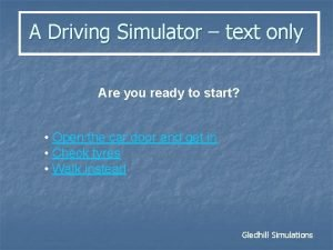 A Driving Simulator text only Are you ready