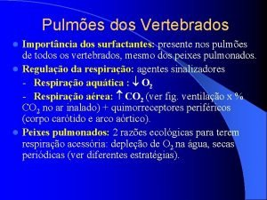 Pulmes dos Vertebrados Importncia dos surfactantes presente nos