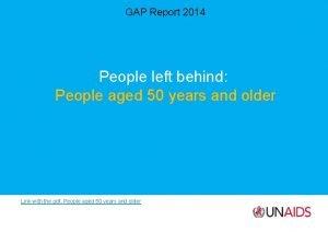 GAP Report 2014 People left behind People aged