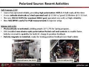 Polarized Source Recent Activities Fall Program 2018 Source