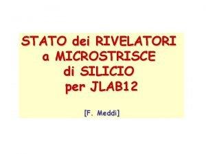 STATO dei RIVELATORI a MICROSTRISCE di SILICIO per