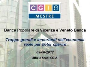 Banca Popolare di Vicenza e Veneto Banca Troppo