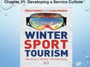 Chapter 11 Developing a Service Culture Simon Hudson