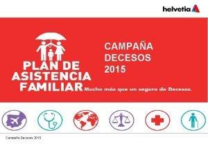 CAMPAA DECESOS 2015 Campaa Decesos 2015 Normativa de