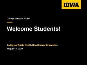College of Public Health Welcome Students College of