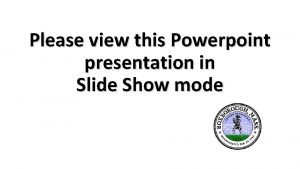 Please view this Powerpoint presentation in Slide Show