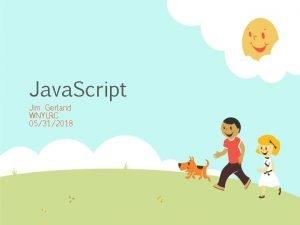 Java Script Jim Gerland WNYLRC 05312018 Java Script