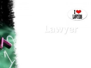 Lawyer What does a lawyer do A lawyer
