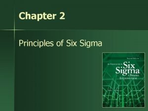 Chapter 2 Principles of Six Sigma 1 Six