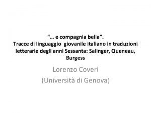 e compagnia bella Tracce di linguaggio giovanile italiano