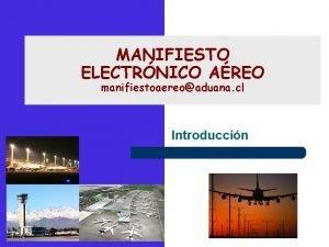 MANIFIESTO ELECTRNICO AREO manifiestoaereoaduana cl Introduccin Manifiesto Areo