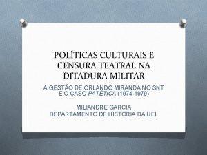 POLTICAS CULTURAIS E CENSURA TEATRAL NA DITADURA MILITAR
