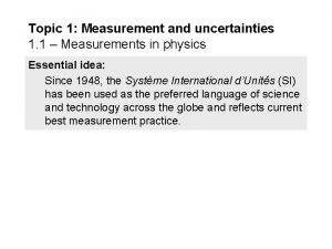 Topic 1 Measurement and uncertainties 1 1 Measurements