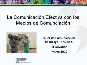 La Comunicacin Efectiva con los Medios de Comunciacin