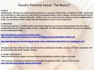 Faculty Parental Leave The Basics I POLICY Eligible