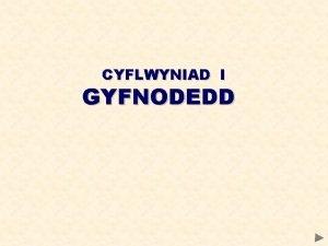 CYFLWYNIAD I GYFNODEDD CYFLWYNIAD Maer Tabl Cyfnodol wedii