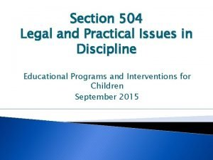 Section 504 Legal and Practical Issues in Discipline