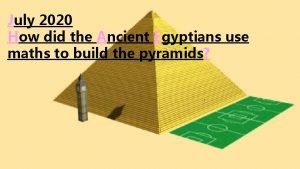 July 2020 How did the Ancient Egyptians use