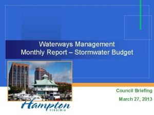 Waterways Management Monthly Report Stormwater Budget Council Briefing