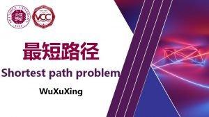 Shortest path problem Wu Xing Shortest path problem