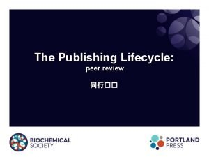 The Publishing Lifecycle peer review Peer review a