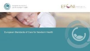 European Standards of Care for Newborn Health European