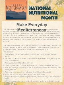 Make Everyday Mediterranean The Mediterranean diet has long