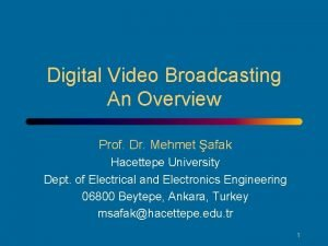 Digital Video Broadcasting An Overview Prof Dr Mehmet