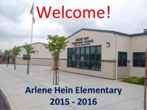 Welcome Arlene Hein Elementary 2015 2016 Our 2015