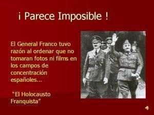 Parece Imposible El General Franco tuvo razn al